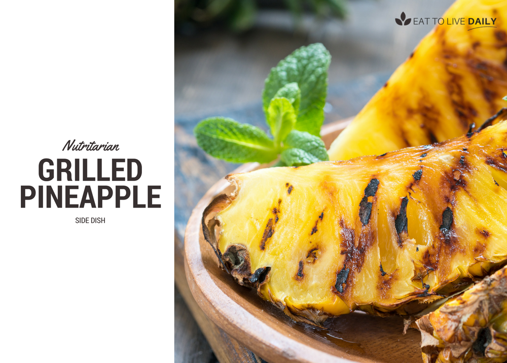 Grilled Pineapple - Eat To Live Daily