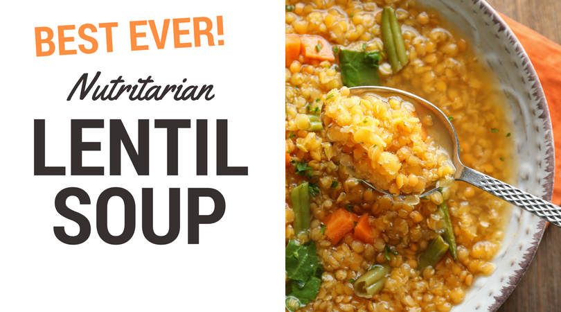 Best Ever Lentil Soup - Eat To Live Daily